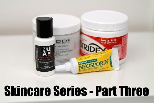 Skincare Series – Part Three